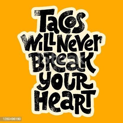 istock Tacos will never break your heart 1250496190