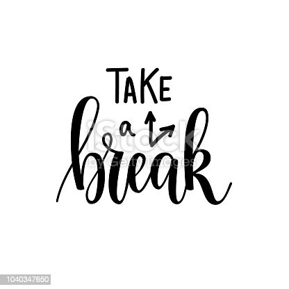 Take a break vector lettering motivational design. Greeting card, poster, blog illustration design