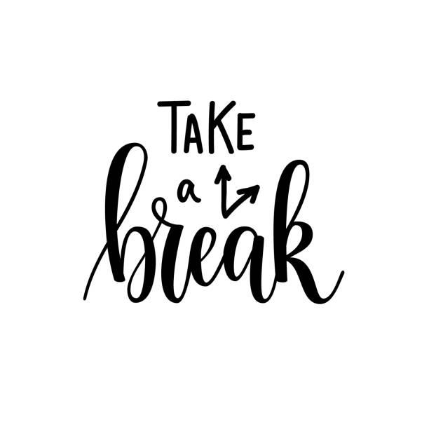 Take a break vector lettering motivational design Take a break vector lettering motivational design. Greeting card, poster, blog illustration design sunday stock illustrations