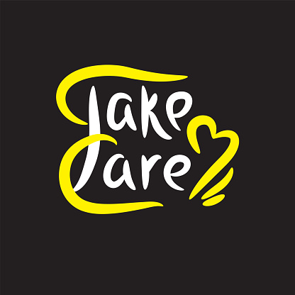 Take care - simple inspire motivational quote. Hand drawn lettering. Print for inspirational poster, t-shirt, bag, cups, card, flyer, sticker, badge. Elegance vector writing