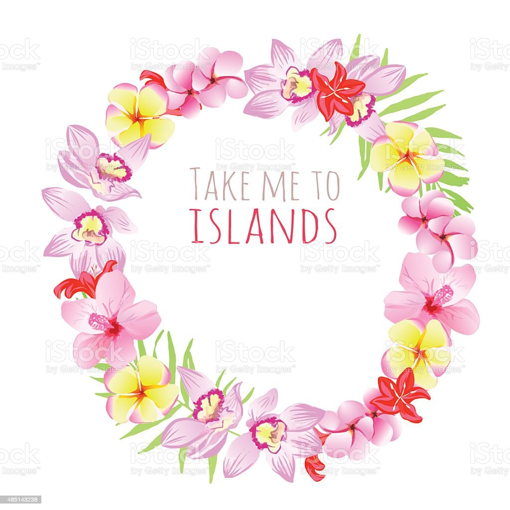 Take me to islands round frame. Design template with flowers. vector art illustration