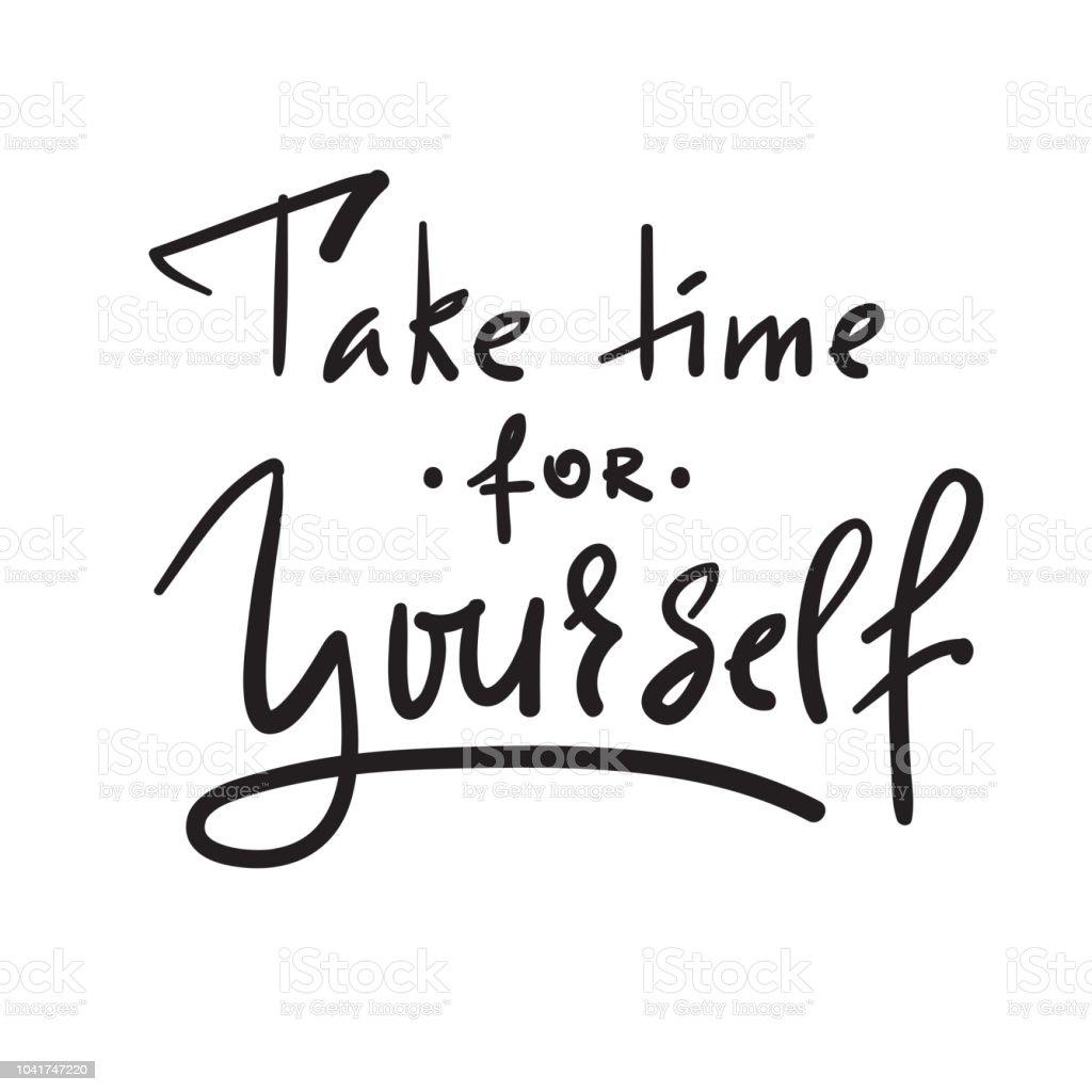 Tomar tiempo para ti mismo - inspirar y cita motivacional. Mano dibuja  Letras hermosas. bbf9cb4bb33