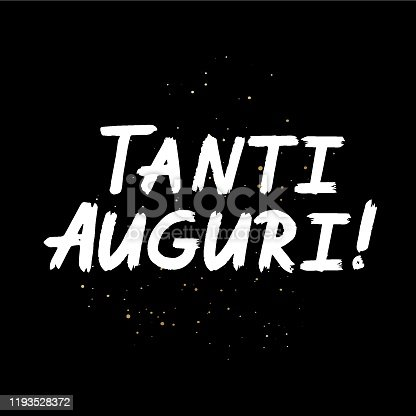 istock Tanti Auguri brush paint hand drawn lettering on black background with splashes. Congratulation in italian language design  templates for greeting cards, overlays, posters 1193528372