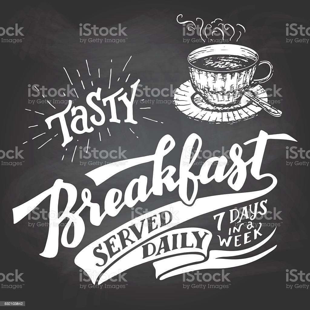 Tasty breakfast served daily chalkboard lettering vector art illustration