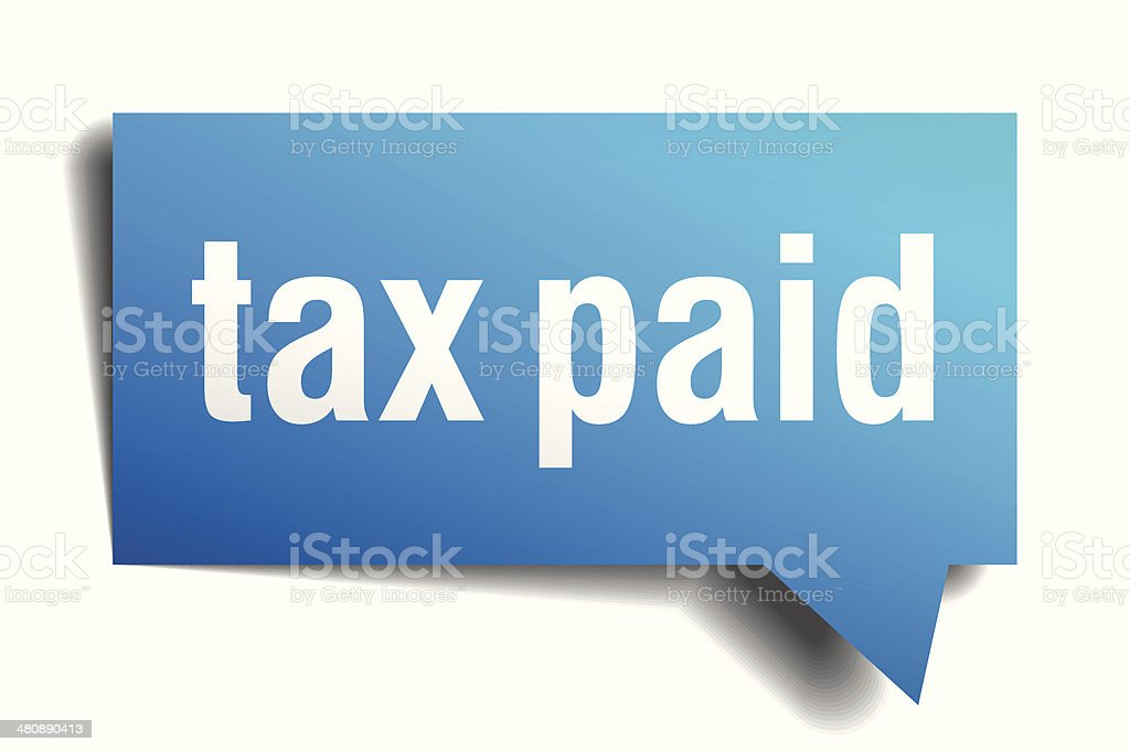 Tax paid blue 3d realistic paper speech bubble royalty-free stock vector art