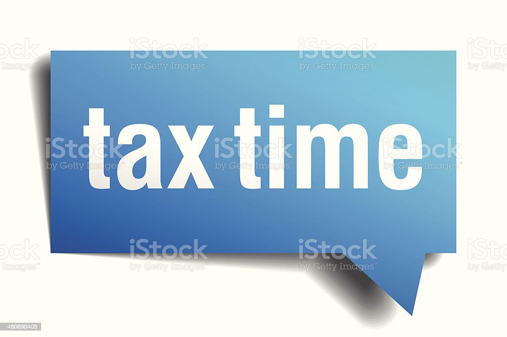 Tax time blue 3d realistic paper speech bubble vector art illustration