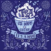 Tea is not a drink, it's a hug. Quote.