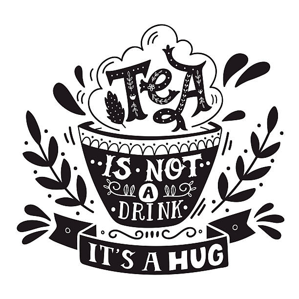 Tea is not a drink, it's a hug. Quote. vector art illustration
