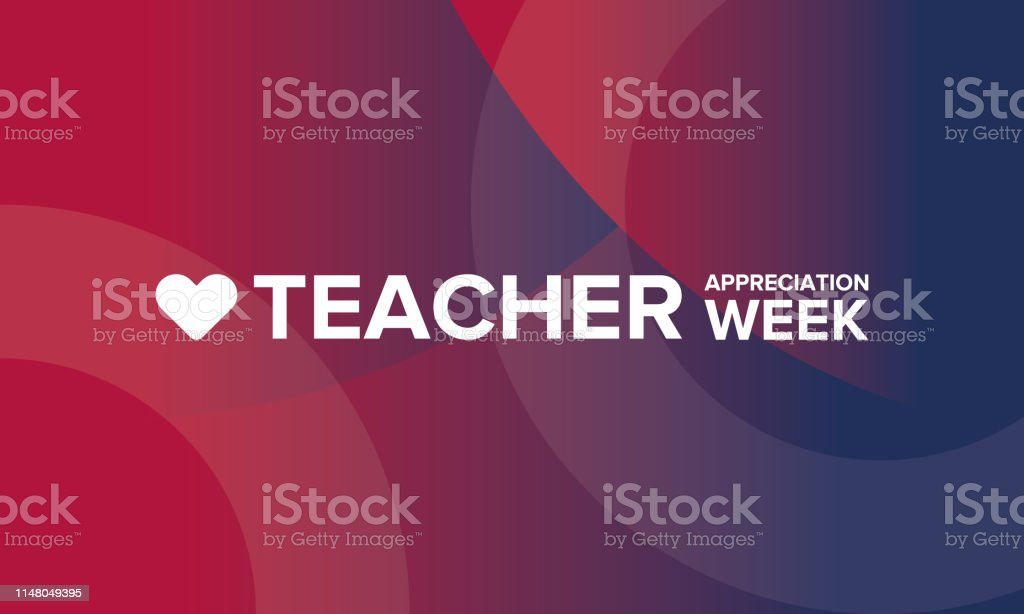 Teacher Appreciation Week in United States. Celebrated annual in May....