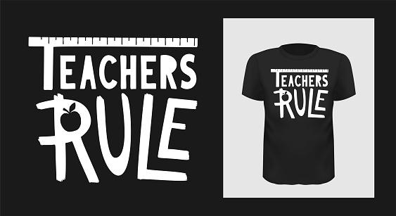 teachers rule tshirt print design. White creative typography for black apparel mock up.