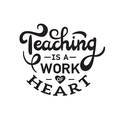 Teaching is a work of heart. Happy teachers day. Hand lettering design poster ranking professional highest degree, most excellent career result.