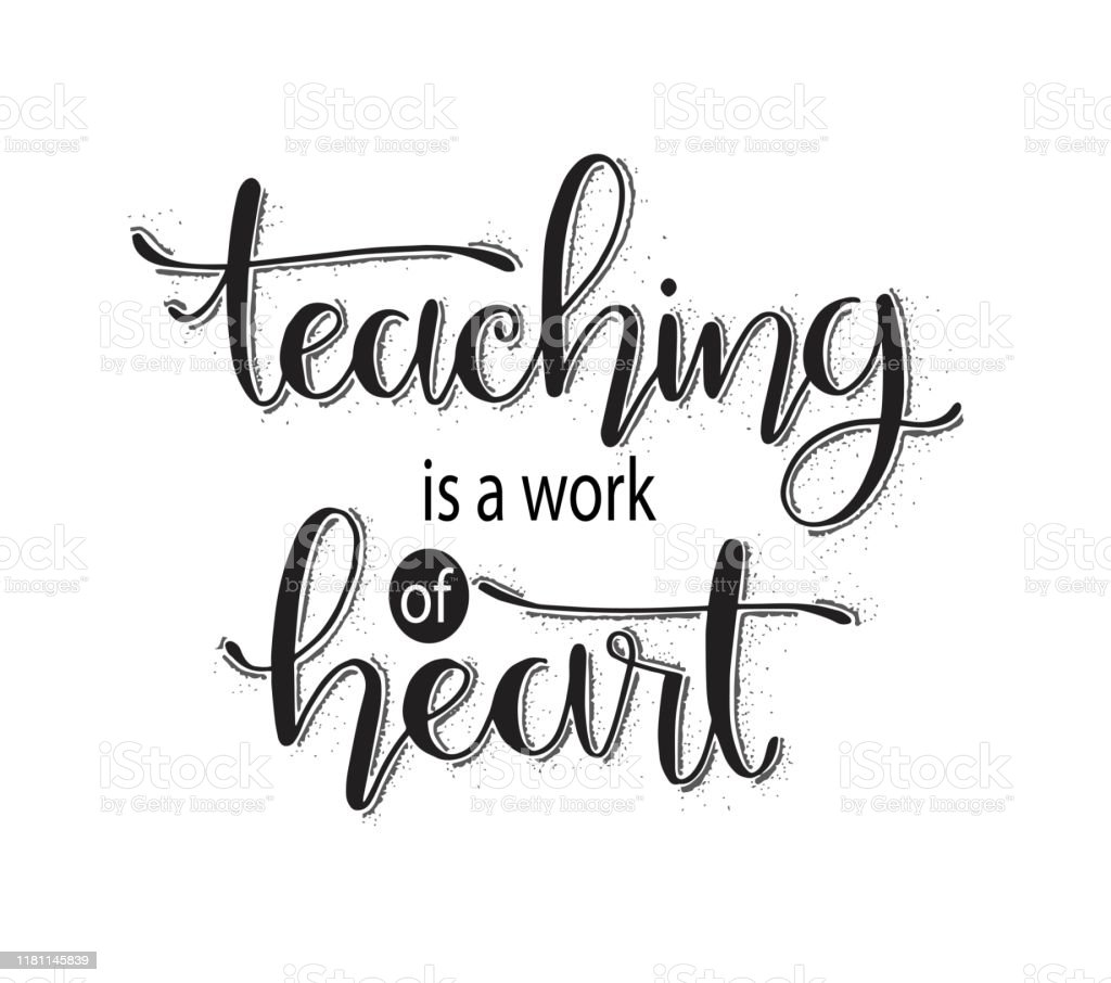 teaching is a work of heart typography inspirational quotes stock