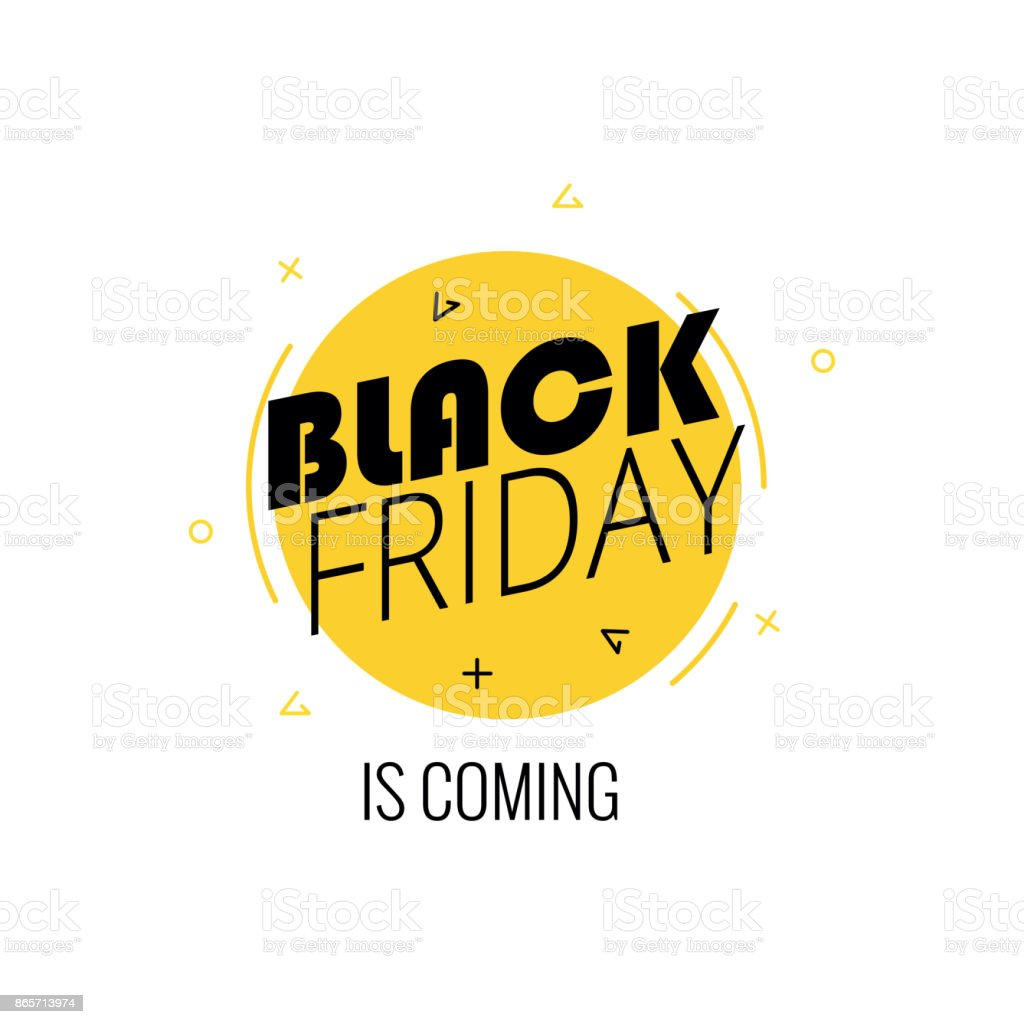 Text 'black friday in coming' on a white background. Isolated vector illustration. vector art illustration