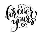 text Forever yours on Valentines Day Hand drawn typography lettering isolated on the white background. Fun brush ink calligraphy inscription for winter greeting invitation card or print design