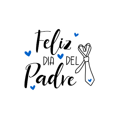 Text in Spanish - Happy Father's Day. Holidays lettering. Ink illustration. Postcard design.