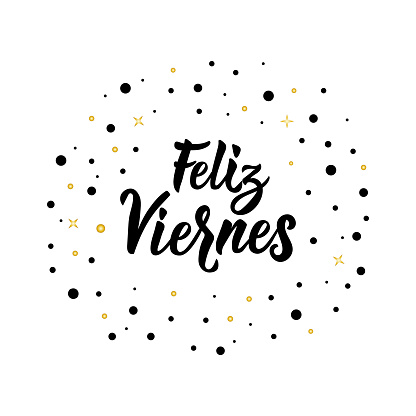 text in Spanish: Happy Friday. Lettering. calligraphy vector illustration. Feliz Viernes