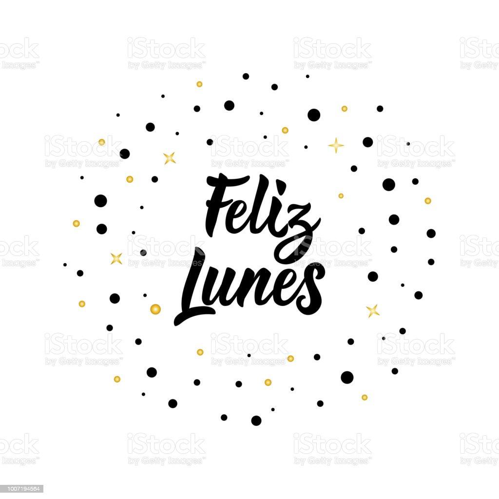 Text In Spanisch Glücklicher Montag Schriftzug