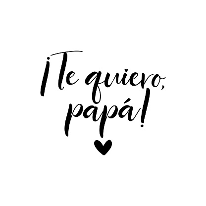 Text in Spanish - Love you, dad. Father's Day card. Holidays lettering. Ink illustration. Postcard design.
