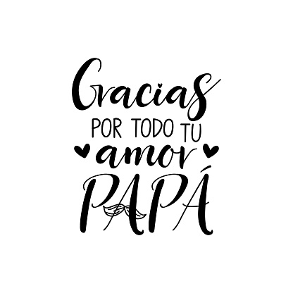 Text in Spanish - Thank you all your love dad. Father's Day card. Holidays lettering. Ink illustration. Postcard design.