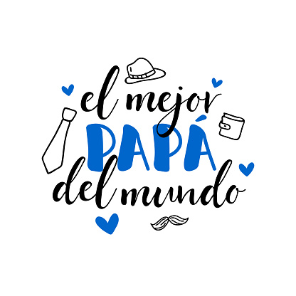 Text in Spanish - The best dad in the world. Father's Day card. Holidays lettering. Ink illustration. Postcard design.
