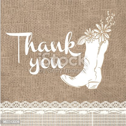 Vector illustration of a  Thank you card design invitation template with rustic burlap background. Includes elegant white cowboy boot with flowers and branches and lace. Easy to edit with layers. Placement sample text included.