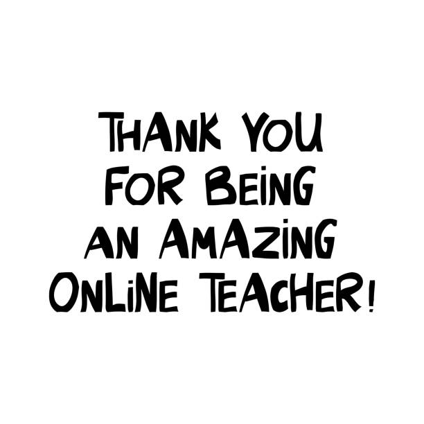 Thank you for being an amazing online teacher. Education quote. Cute hand drawn lettering in modern scandinavian style. Isolated on white background. Vector stock illustration. Thank you for being an amazing online teacher. Education quote. Cute hand drawn lettering in modern scandinavian style. Isolated on white. Vector stock illustration. thank you teacher stock illustrations