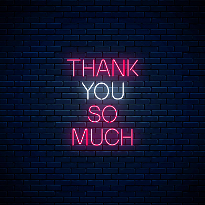 Thank you so much - glowing neon inscription phrase on dark brick wall background. Motivation quote in neon style.