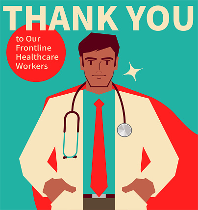 Thank you to all of the healthcare workers (heroes); Handsome young doctor with a stethoscope and cape