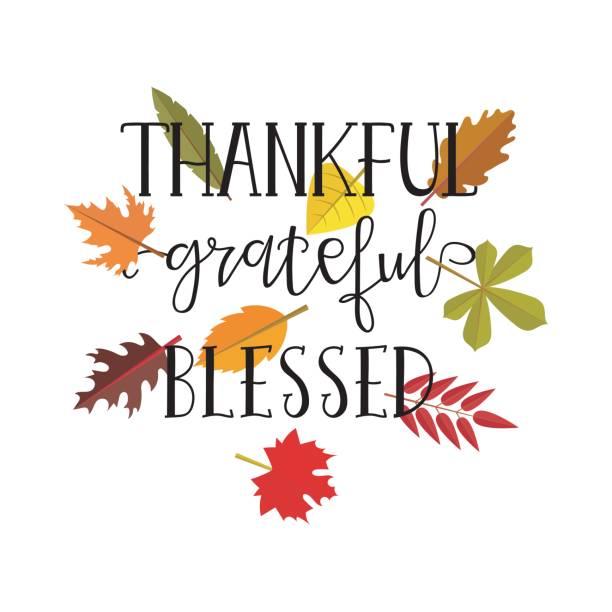 Thankful grateful blessed simple lettering. Calligraphy postcard or poster graphic design lettering element. vector art illustration