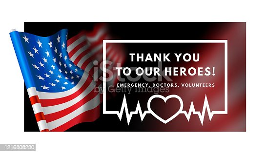 istock Thanks for the heroes helping to fight the coronavirus. Vector illustration with USA flag on background. 1216808230