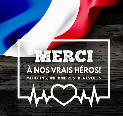 Thanks to our heroes! Doctors, nurses, volunteers in French. - Merci ã nos héros! Médecins, infirmià ̈res, bénévoles. Vector illustration with flag of France.