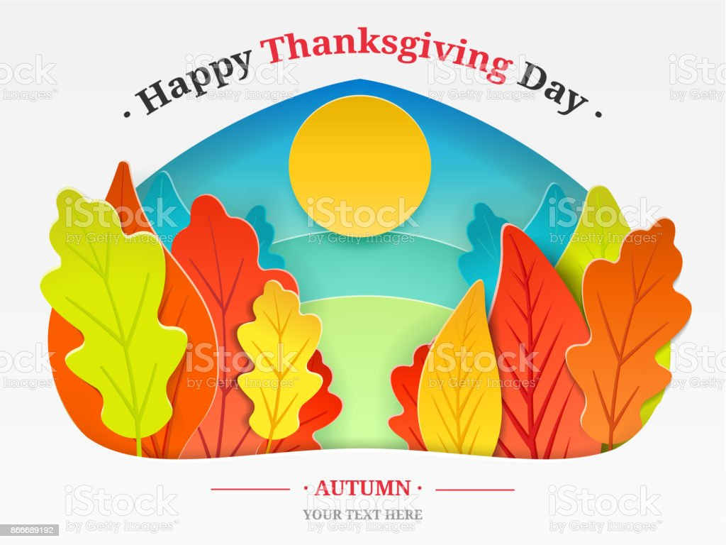 Thanksgiving day illustration. Autumn forest, trees in the form of autumn leaves, the sun is cut from paper with text. EPS 10 vector art illustration