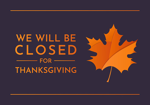 Thanksgiving, We will be closed sign. Vector