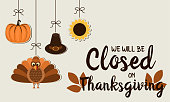 Thanksgiving card, we will be closed background. vector illustration.