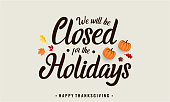 Thanksgiving, we will be closed for holidays, greeting card or background. vector illustration.