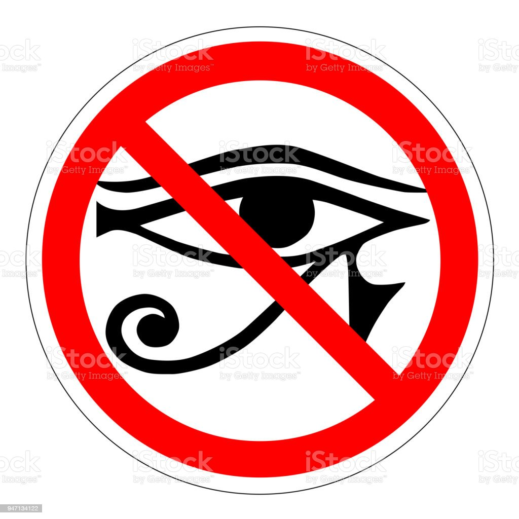 The Allseeing Eye Of The Ban The New World Order Forbidden Sign With