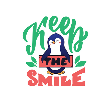 The animal with a lettering phrase - Keep smile.
