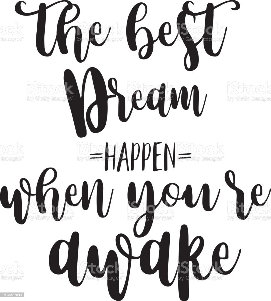 The Best Dreams Happen When You Are Awake Inspiration Quotes