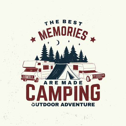 The best memories are made camping. Summer camp. Vector . Concept for shirt or logo, print, stamp or tee. Vintage typography design with RV Motorhome, camping trailer silhouette.