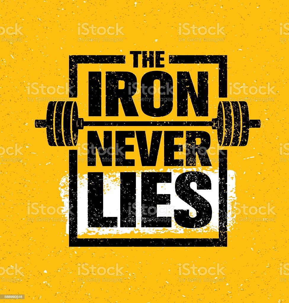 The Iron Never Lies. Workout Powerlifting Gym Motivation Sign Concept vector art illustration