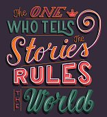 The one who tells the stories rules the world, hand lettering typography modern poster design, vector illustration