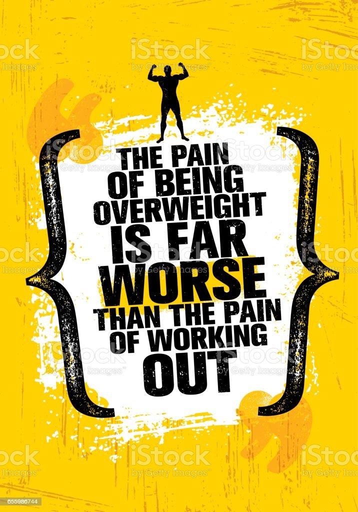 La Douleur Dêtre En Surpoids Est Bien Pire Que La Douleur De Travailler Citation De Motivation Sport Vecteurs Libres De Droits Et Plus D Images