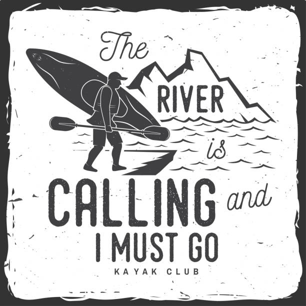 the river is calling and i must go. kayak club badge - kayaking stock illustrations, clip art, cartoons, & icons