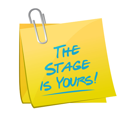 The stage is yours memo post illustration design over a white background