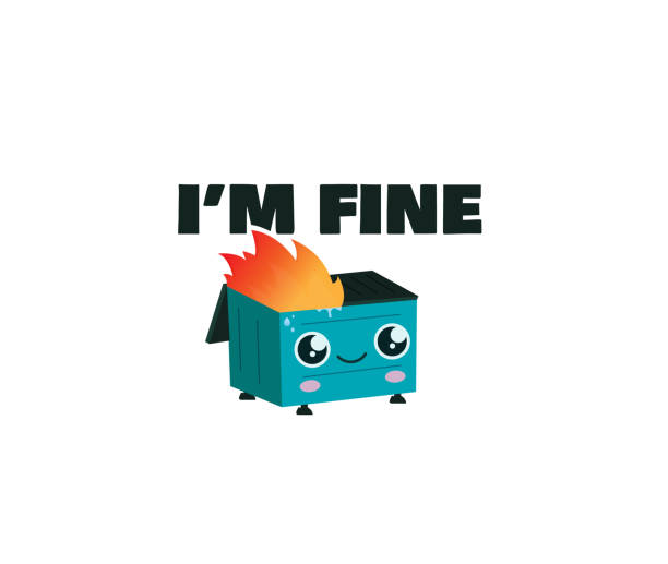 The trash can is burning. I'm fine on fire, garbage, vector dumpster fire stock illustrations