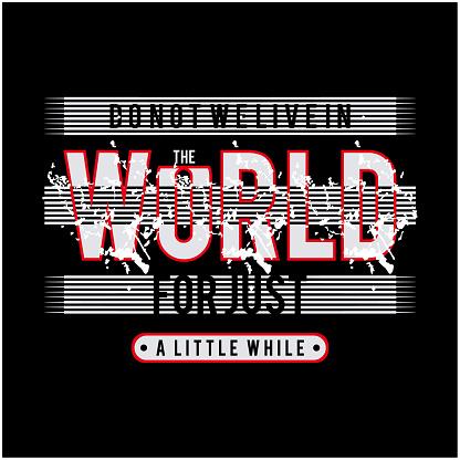 the world typography t-shirt print vector illustration