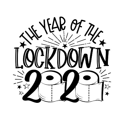 The Year Of The Lockdown 2020 - phrase with toilet paper.
