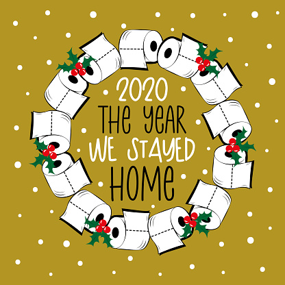 2020 The Year We Stayed Home - Toilet paper wreath and snowy background.
