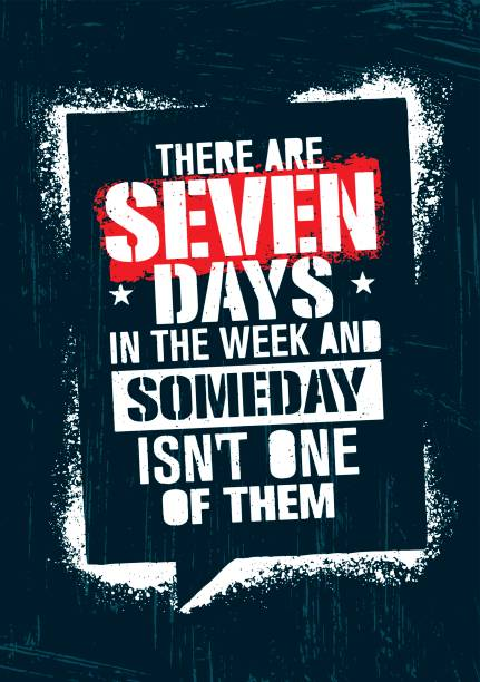 there are seven days in the week and someday is not one of them. inspiring workout and fitness gym motivation quote. - stimulus stock illustrations