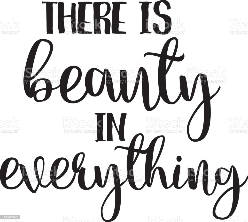 There Is Beauty In Everything Inspiration Quotes Lettering. Calligraphy  Graphic Design Sign Element. Vector